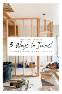 3 Ways to Invest in Grays Harbor Real Estate